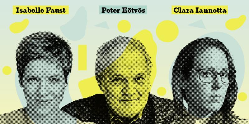 Isabelle Faust, Peter Eötvös, Clara Ianotta © LMN Berlin